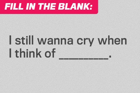 Fill in the Blank: Regrets, We've Got a Few