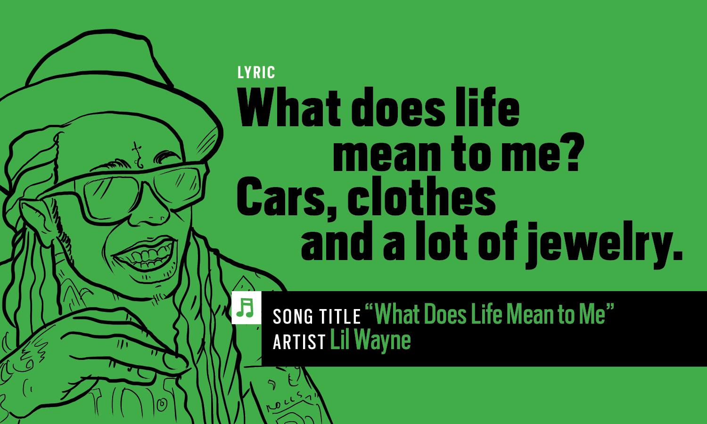 Lil Wayne What Does Life Mean To Me lyrics