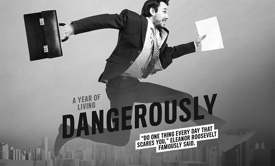 Make 2017 Your Year of Living Dangerously, and More Tips For January