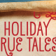 Holiday True Tales
