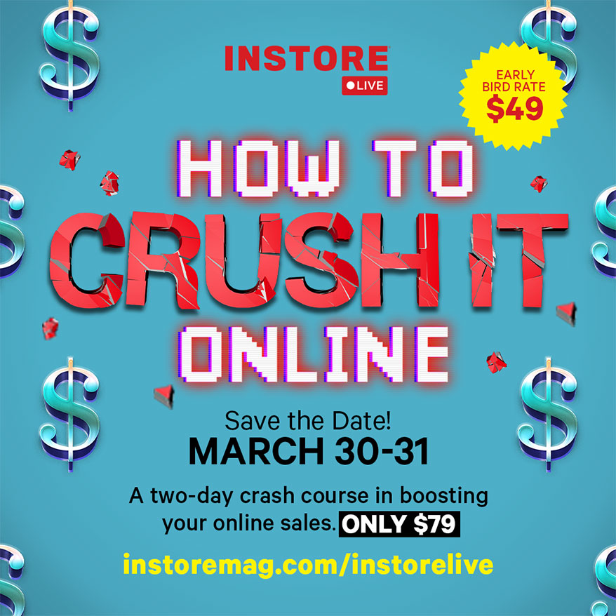 Registration Open for INSTORE Live: How to Crush It Online