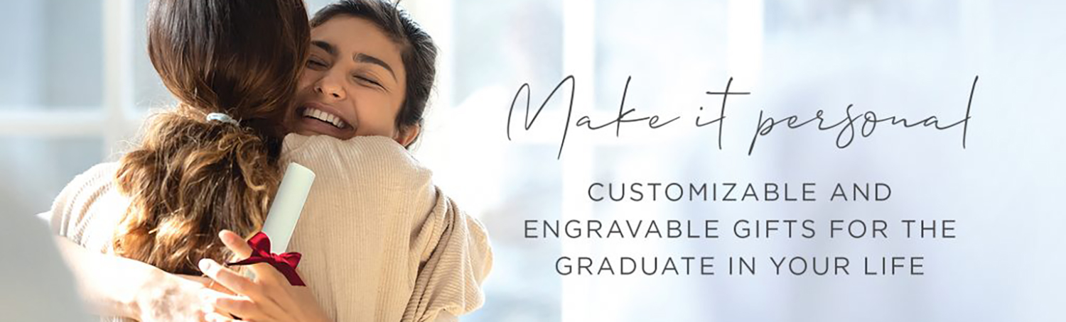 Make it Personal – Customizable and Engravable Gifts for The Graduate in Your Life