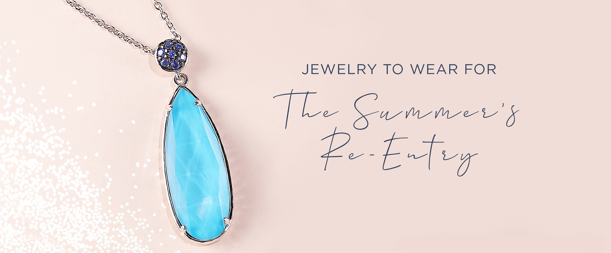 Jewelry To Wear For The Summer's Re-Entry